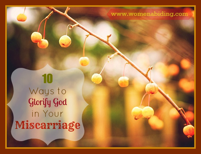 10-ways-to-glorify-god-in-your-miscarriage