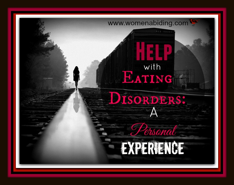 help-with-eating-disorders-a-personal-experience-womenabiding