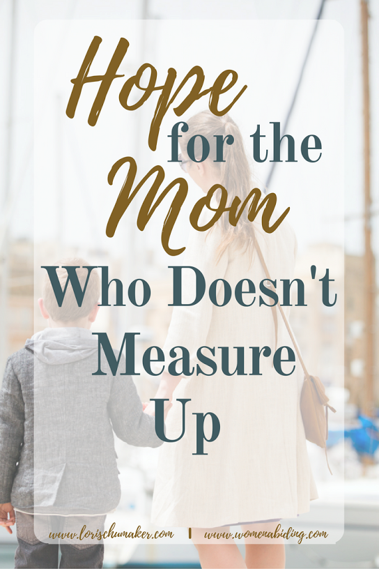 hope-for-the-mom-who-doesnt-measure-up