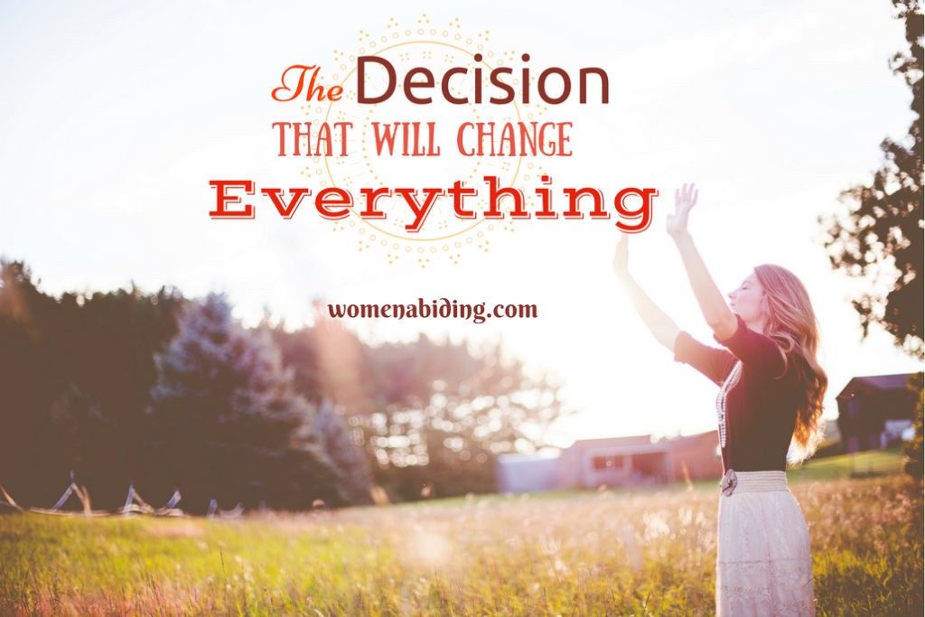 The-Decision-That-Will-Change-Everything-womenabiding-surrender