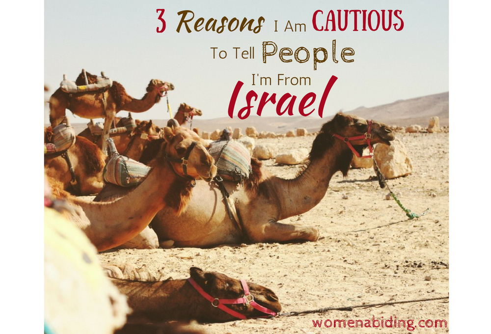3-reasons-cautious-tell-people-im-from-israel-womenabiding