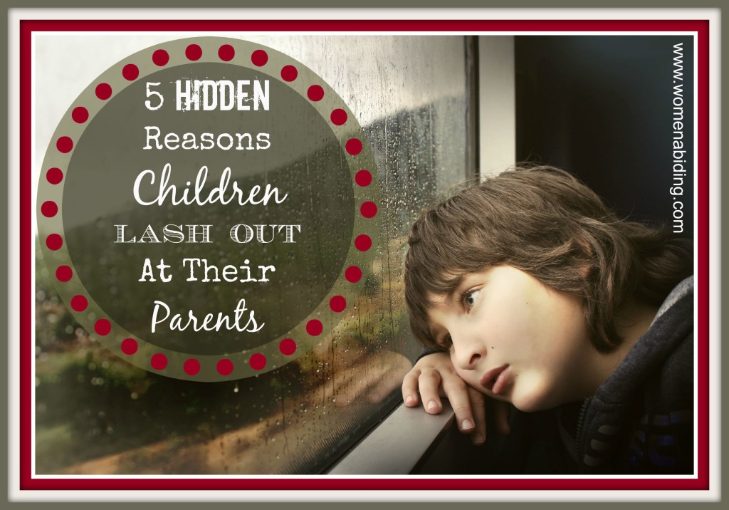 5-hidden-reasons-children-lash-out-at-their-parents-women-abiding