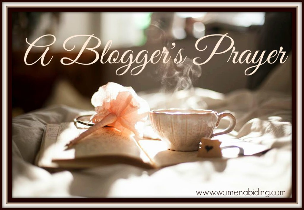 A-blogger's-prayer-womenabiding
